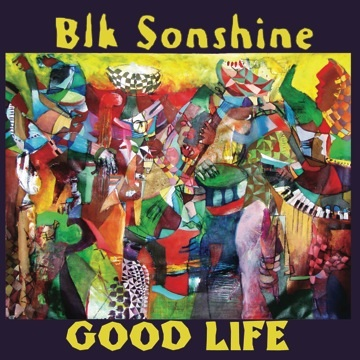 Blk Sonshine - Good Life